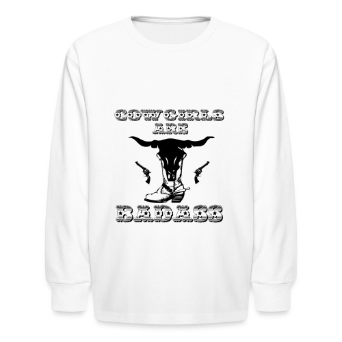 COWGIRLS ARE BADASS - Kids' Long Sleeve T-Shirt