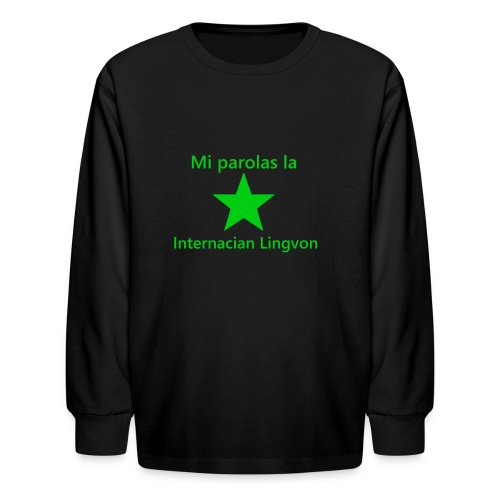 I speak the international language - Kids' Long Sleeve T-Shirt
