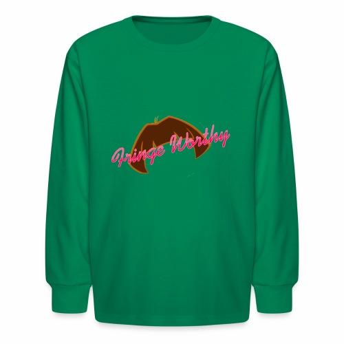 Fringe WorthyCases - Kids' Long Sleeve T-Shirt