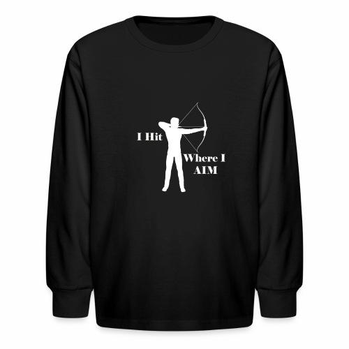 I Hit Where I AIM 1 - Kids' Long Sleeve T-Shirt