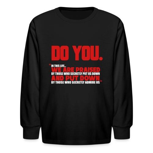 Do You - Kids' Long Sleeve T-Shirt