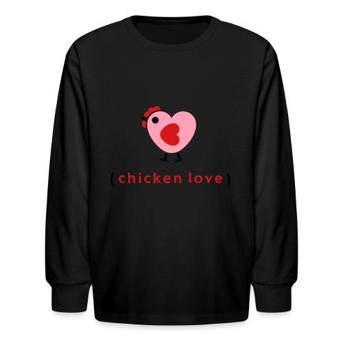 Love chickens? - Kids' Long Sleeve T-Shirt