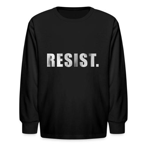 RESIST. - Kids' Long Sleeve T-Shirt