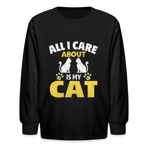 All I care Is My Cat - Kids' Long Sleeve T-Shirt