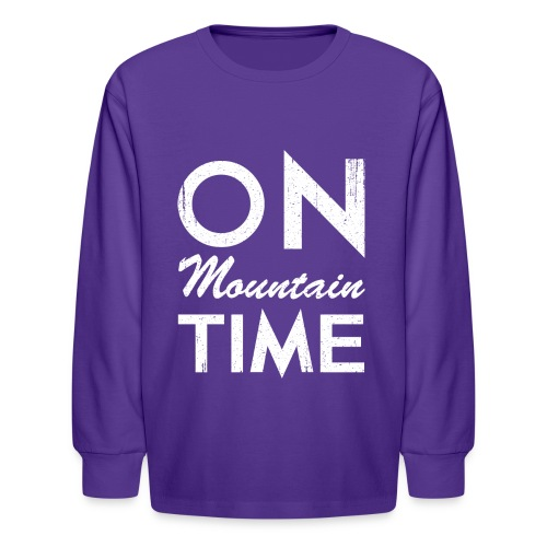 On Mountain Time - Kids' Long Sleeve T-Shirt