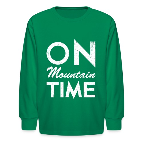 On Mountain Time - Kids' Long Sleeve T-Shirt