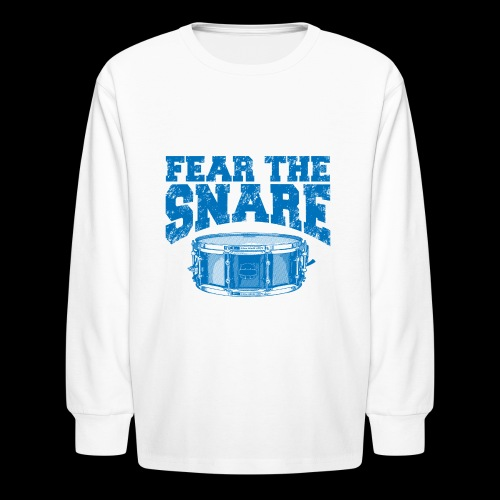 FEAR THE SNARE - Kids' Long Sleeve T-Shirt