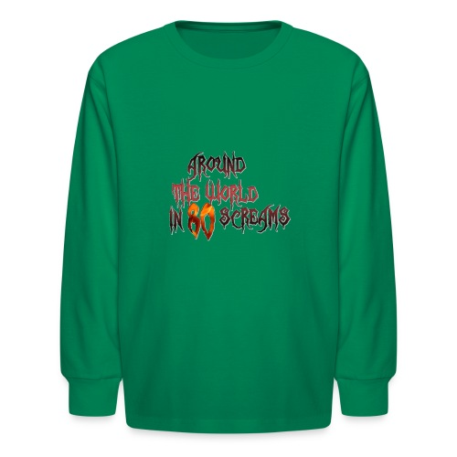 Around The World in 80 Screams - Kids' Long Sleeve T-Shirt