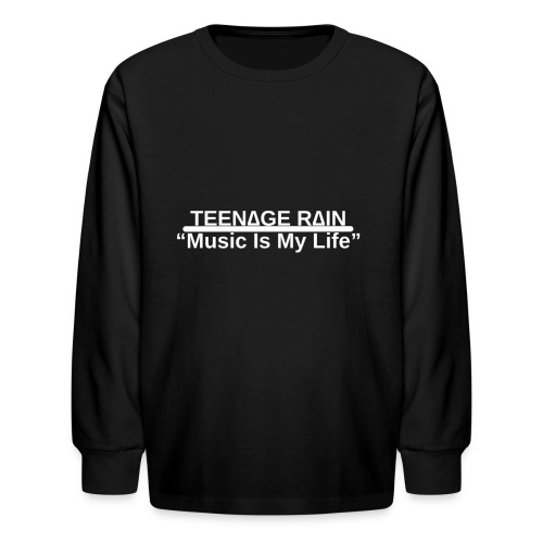 Music Is My Life Sweatshirt - Kids' Long Sleeve T-Shirt