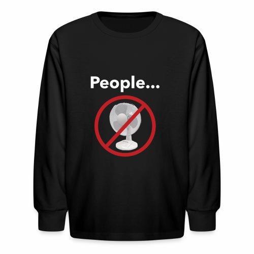 Not a Fan - Kids' Long Sleeve T-Shirt