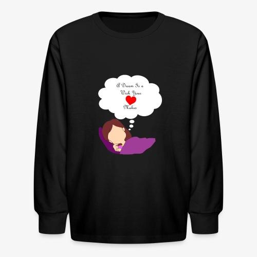 A Dream - Kids' Long Sleeve T-Shirt