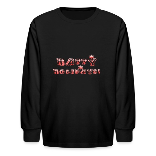 HAPPY HOLIDAYS! design for kids. - Kids' Long Sleeve T-Shirt