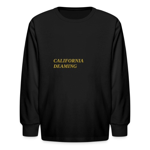 CALIFORNIA DREAMING - Kids' Long Sleeve T-Shirt