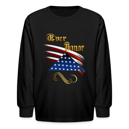 Ever Honor - Kids' Long Sleeve T-Shirt