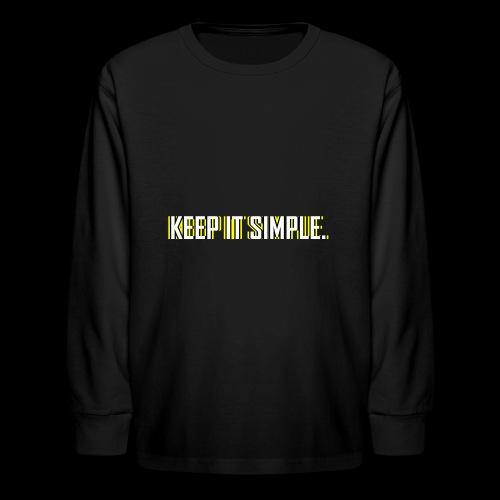 Keep It Simple - Kids' Long Sleeve T-Shirt