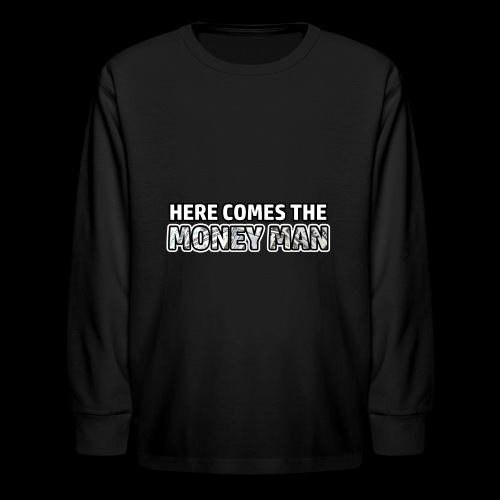 Here Comes The Money Man - Kids' Long Sleeve T-Shirt