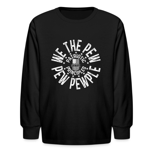 OTHER COLORS AVAILABLE WE THE PEW PEW PEWPLE W - Kids' Long Sleeve T-Shirt