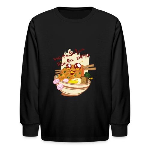 Watashiwa Ramen Desu - Kids' Long Sleeve T-Shirt