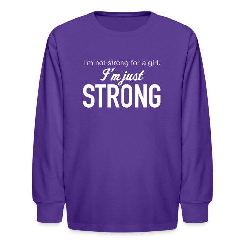 Strong for a Girl - Kids' Long Sleeve T-Shirt