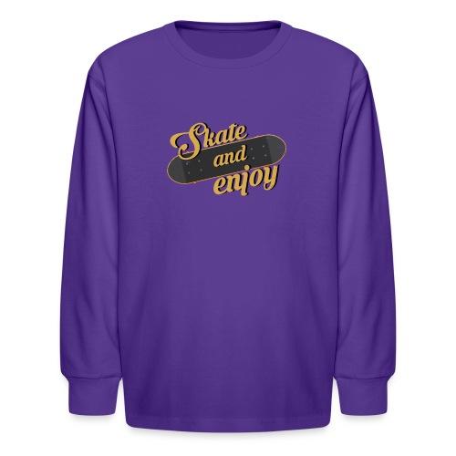 Skate And Enjoy - Kids' Long Sleeve T-Shirt