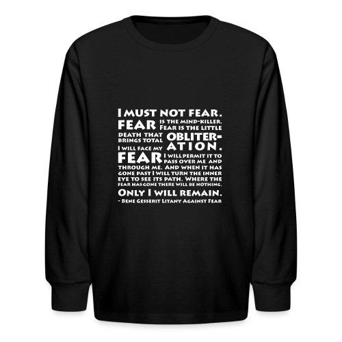 Litany Against Fear - Kids' Long Sleeve T-Shirt