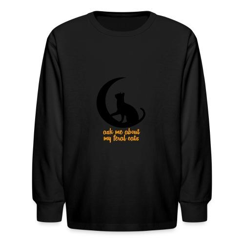 Feral Cats - Kids' Long Sleeve T-Shirt
