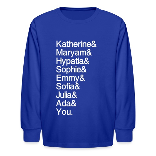 Women in Math (& You!) - Kids' Long Sleeve T-Shirt