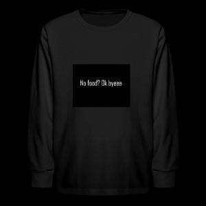 No Food? - Kids' Long Sleeve T-Shirt