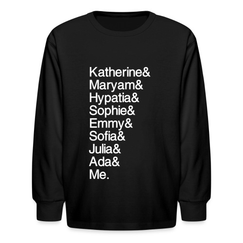 Women in Math & Me (at bottom) - Kids' Long Sleeve T-Shirt