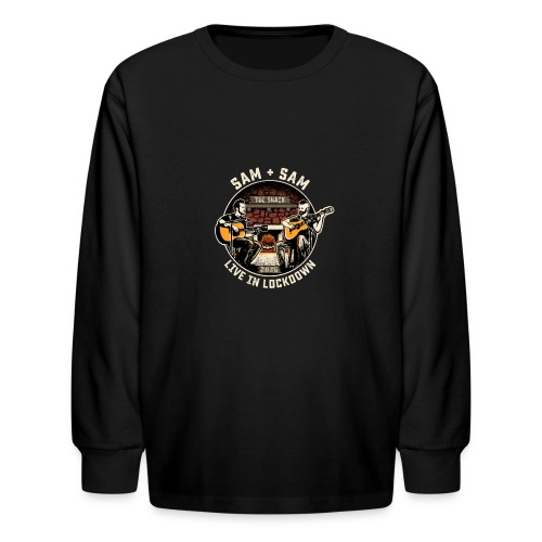 Sam + Sam Live in Lockdown - Kids' Long Sleeve T-Shirt