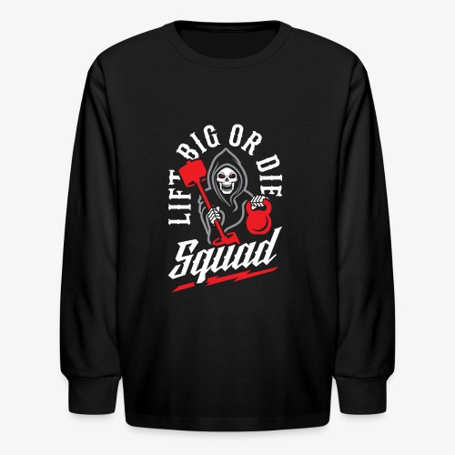 Lift Big Or Die Squad - Kids' Long Sleeve T-Shirt
