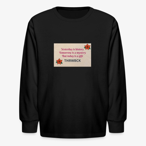 THRWBCK quote - Kids' Long Sleeve T-Shirt