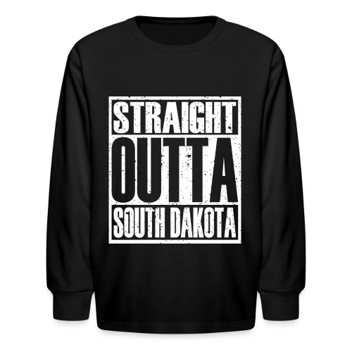Straight Outta South Dakota - Kids' Long Sleeve T-Shirt