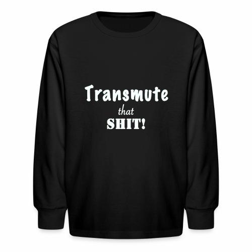 Transmute that Shit 2-White - Kids' Long Sleeve T-Shirt