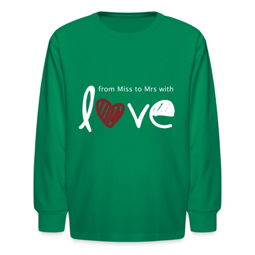 From Miss To Mrs - Kids' Long Sleeve T-Shirt