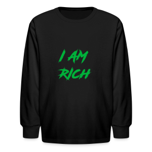 I AM RICH (WASTE YOUR MONEY) - Kids' Long Sleeve T-Shirt