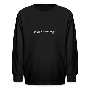 #AmWriting Gifts For Authors And Writers - Kids' Long Sleeve T-Shirt