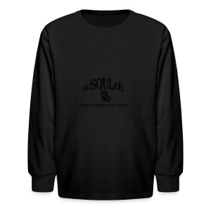 HUSOULER | I GOT HUSTLE IN MY SOUL - Kids' Long Sleeve T-Shirt