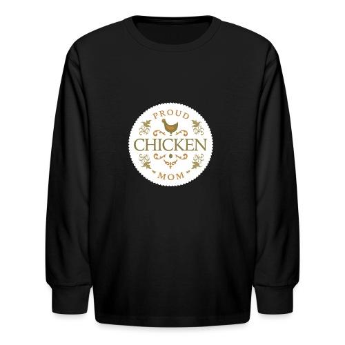 proud chicken mom - Kids' Long Sleeve T-Shirt