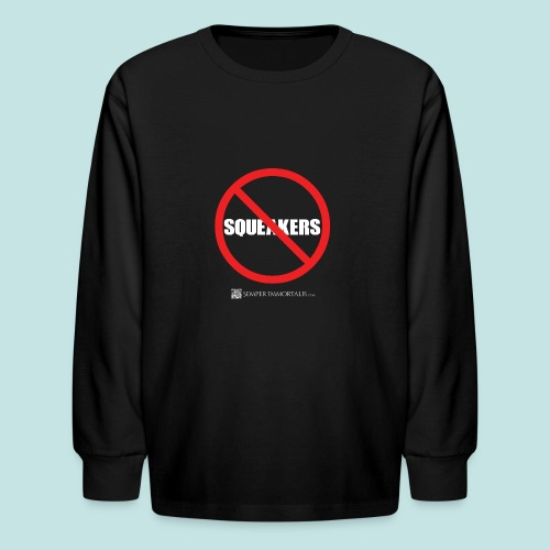 No Squeakers (white) - Kids' Long Sleeve T-Shirt
