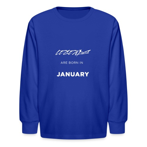 Legends are born in January - Kids' Long Sleeve T-Shirt