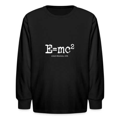 E=mc2 - Kids' Long Sleeve T-Shirt