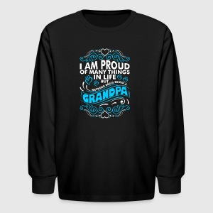 Im Proud Of Many Thing In Life Grandpa - Kids' Long Sleeve T-Shirt