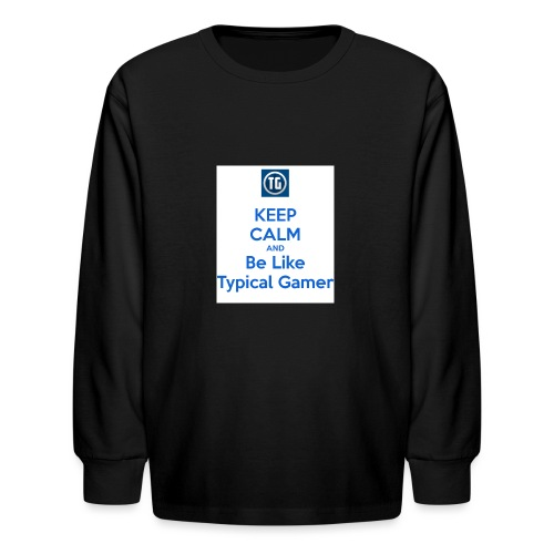 keep calm and be like typical gamer - Kids' Long Sleeve T-Shirt