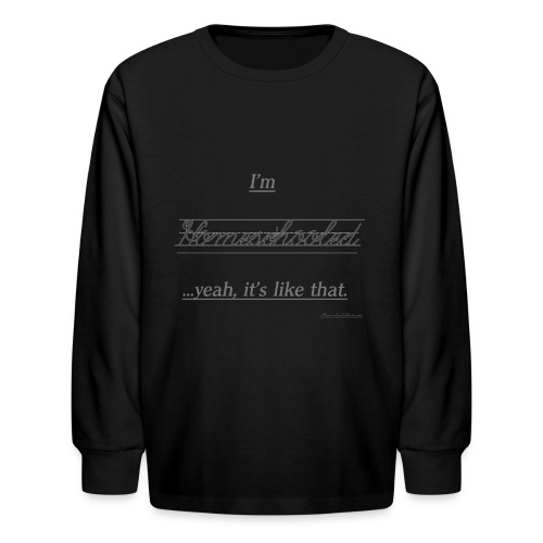Yeah, It's Like That - Kids' Long Sleeve T-Shirt