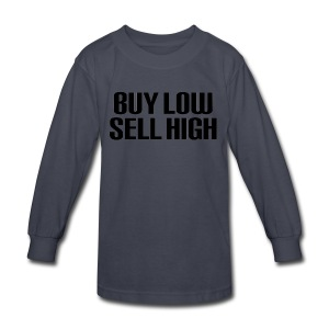 Buy Low Sell High - Kids' Long Sleeve T-Shirt