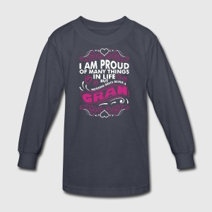 Im Proud Of Many Thing In Life Gran - Kids' Long Sleeve T-Shirt
