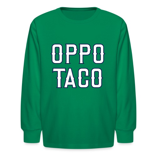 Oppo Taco (Los Angeles) - Kids' Long Sleeve T-Shirt
