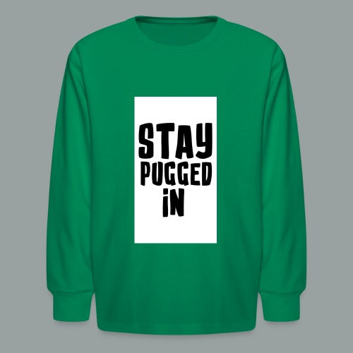 Stay Pugged In Clothing - Kids' Long Sleeve T-Shirt