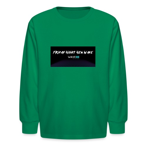 Friday Night New Wave - Kids' Long Sleeve T-Shirt